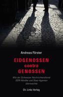 Andreas Förster: Eidgenossen contra Genossen