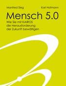 Manfred Sieg: Mensch 5.0