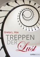 Greta L. Vox: Treppen der Lust ★★★★