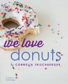 Cornelia Trischberger: We Love Donuts ★★★★