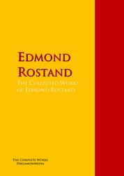 The Collected Works of Edmond Rostand - The Complete Works PergamonMedia