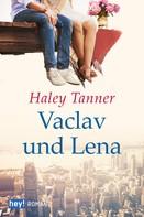 Haley Tanner: Vaclav und Lena ★★★★