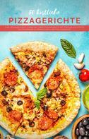 Mattis Lundqvist: 50 köstliche Pizzagerichte