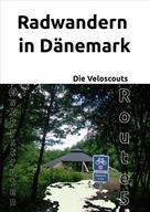 Die Veloscouts: Radwandern in Dänemark – Route 5 (Østkystruten/Østersøruten)