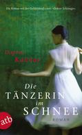 Daphne Kalotay: Die Tänzerin im Schnee ★★★★