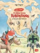 Ingo Siegner: Alles klar! Der kleine Drache Kokosnuss erforscht die Indianer ★★★★★