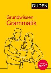 Grundwissen Grammatik - Fit fürs Studium - Fit für den Bachelor