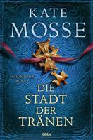 Kate Mosse: Die Stadt der Tränen