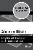 Kurt-Ingo Flessau: Schule der Diktatur ★★★