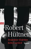 Robert Hültner: Inspektor Kajetan kehrt zurück ★★★★