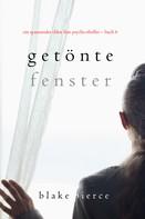 Blake Pierce: Getönte Fenster (Ein spannender Chloe Fine Psycho-Thriller – Buch 6) ★★★★★