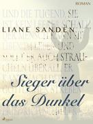 Liane Sanden: Sieger über das Dunkel
