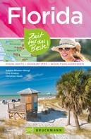 Sabine Rheker-Weigt: Bruckmann Reiseführer Florida: Zeit für das Beste