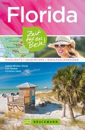 Bruckmann Reiseführer Florida: Zeit für das Beste - Highlights, Geheimtipps, Wohlfühladressen