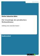 Stefan Sebastian Bahn: Die Grundzüge des preußischen Merkantilismus
