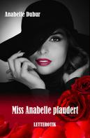 Anabelle Dubur: Miss Anabelle plaudert