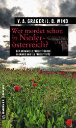 Wer mordet schon in Niederösterreich? - 11 Krimis und 125 Freizeittipps