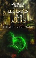 Andreas K. Stieger: Legenden von Asgor