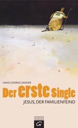 Der erste Single - Jesus, der Familienfeind