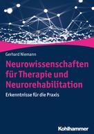 Gerhard Niemann: Neurowissenschaften für Therapie und Neurorehabilitation