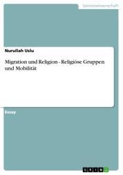 Migration und Religion - Religiöse Gruppen und Mobilität