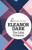 Eleanor Dark: The Little Company
