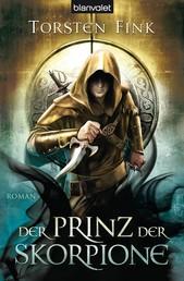 Der Prinz der Skorpione - Roman - Der Schattenprinz 3