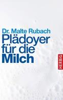 Malte Rubach: Plädoyer für die Milch