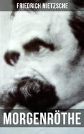 Friedrich Nietzsche: Morgenröthe