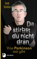 Henk Blanken: Da stirbst du nicht dran ★★★★