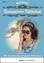 Romantische Bibliothek - Folge 22 - Die Adoptivtochter des Grafen Klattenbach