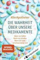 #DerApotheker: Die Wahrheit über unsere Medikamente ★★★★