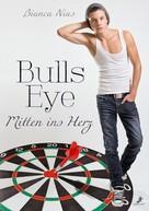 Bianca Nias: Bulls Eye - Mitten ins Herz ★★★★