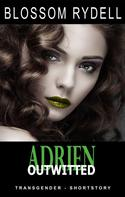 Blossom Rydell: Adrien - Outwitted
