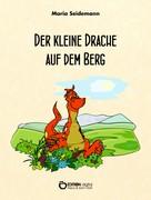 Maria Seidemann: Der kleine Drache auf dem Berg ★★★
