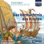Das Vermächtnis des Piraten - Ein Ratekrimi um Klaus Störtebeker