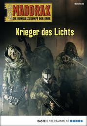 Maddrax 533 - Science-Fiction-Serie - Krieger des Lichts