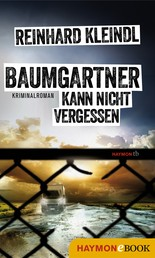 Baumgartner kann nicht vergessen - Kriminalroman