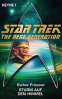 Esther M. Friesner: Star Trek - The Next Generation: Sturm auf den Himmel