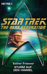 Star Trek - The Next Generation: Sturm auf den Himmel - Roman