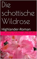 Carrie MacAlistair: Die schottische Wildrose ★★★★