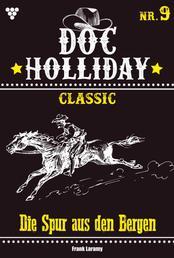 Doc Holliday Classic 9 – Western - Die Spur aus den Bergen