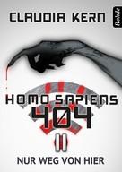 Claudia Kern: Homo Sapiens 404 Band 11: Nur weg von hier ★★★
