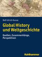 Rolf-Ulrich Kunze: Global History und Weltgeschichte