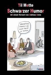 Schwarzer Humor - mit einem Vorwort von Andreas Greve