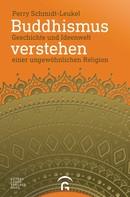 Perry Schmidt-Leukel: Buddhismus verstehen