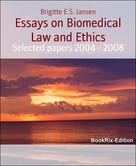 Brigitte E.S. Jansen: Essays on Biomedical Law and Ethics