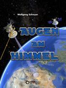 Wolfgang Schreyer: Augen am Himmel – Eine Piratenchronik