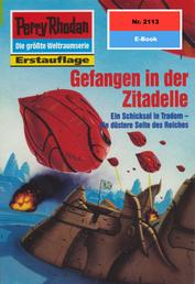 """Perry Rhodan 2113: Gefangen in der Zitadelle - Perry Rhodan-Zyklus """"Das Reich Tradom"""""""