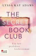 Lyssa Kay Adams: The Secret Book Club – Ein fast perfekter Liebesroman